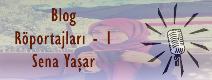Blog Röportajları – Sena Yaşar