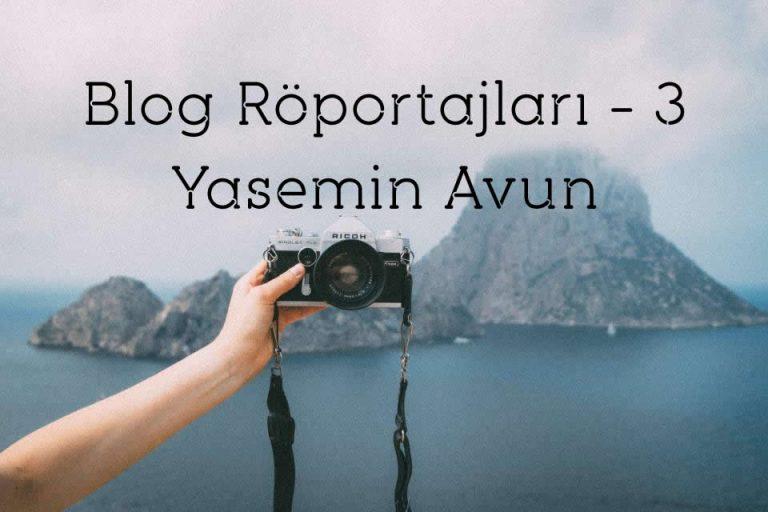 Blog Röportajları – Yasemin Avun